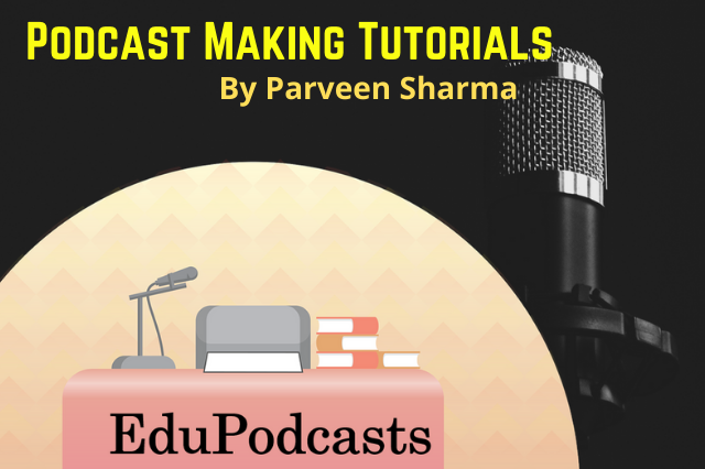 Podcasting Tutorials and EduPodcasts Learning
