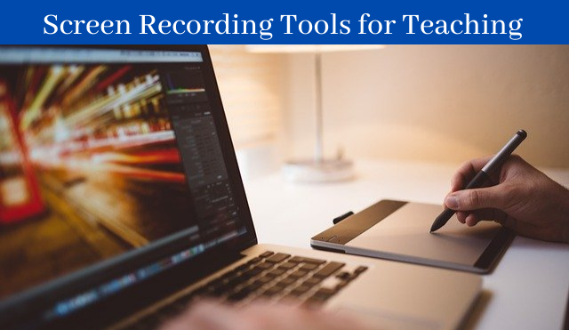 Screen Recording Tools for Teaching